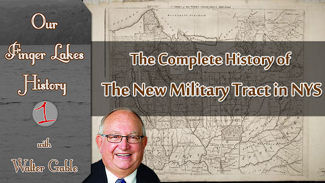 OUR FINGER LAKES HISTORY: The New Military Tract in NYS (podcast)