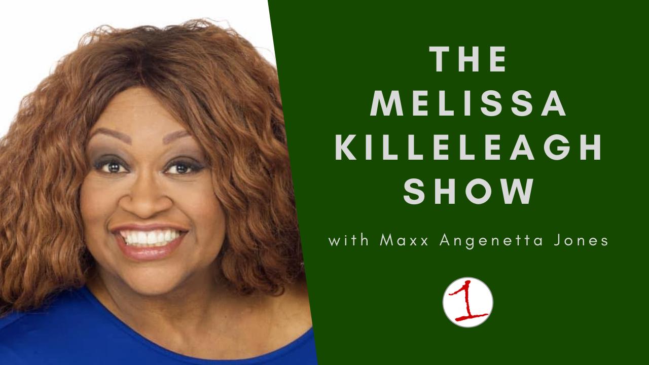 MELISSA KILLELEAGH: Maxx Angenetta Jones talks gifts of 2020 and perception vs. reality (podcast)